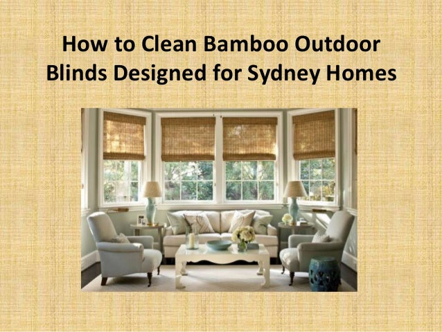 How To Clean Bamboo Outdoor Blinds Designed For Sydney Homes