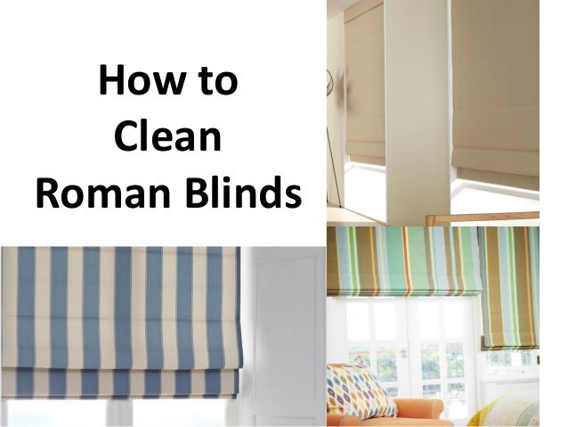How To Clean Roman Blinds