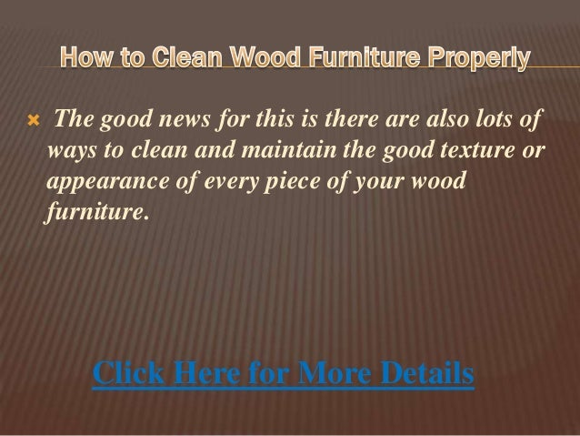 How To Clean Wood how to clean wood furniture properly