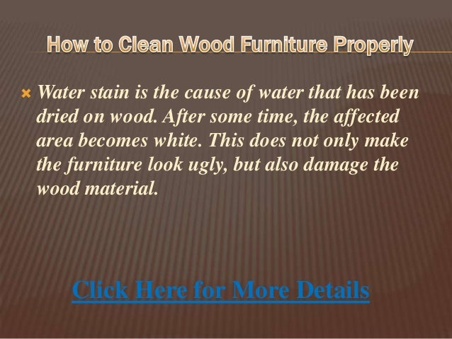 Wonderful Click Here For More Details; 5.  If Your Wooden Furniture ...