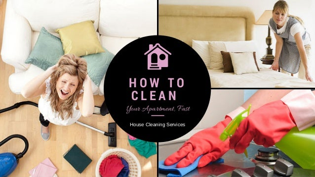 How to clean your apartment fast - House cleaning services - Domesti…