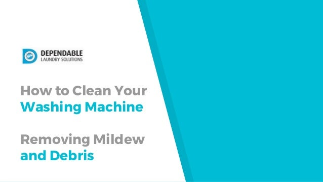 How To Clean Your Washing Machine Removing Mildew And