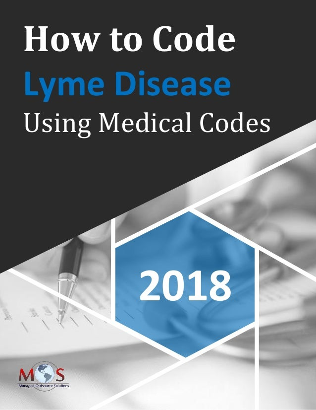 www.outsourcestrategies.com 918-221-7769 How to Code Lyme Disease Using Medical Codes 2018