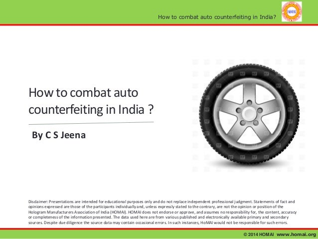 How to combat auto counterfeiting in India?  How to combat auto counterfeiting in India ? By C S Jeena  Disclaimer: Presen...