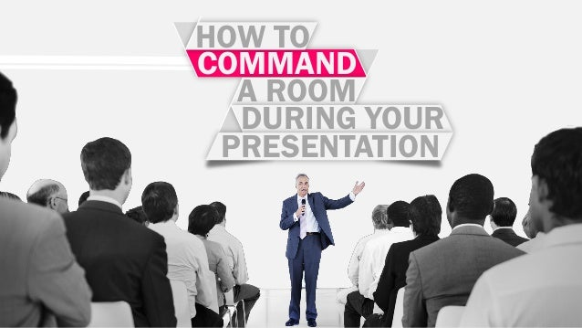 COMMAND HOW TO A ROOM DURING YOUR PRESENTATION