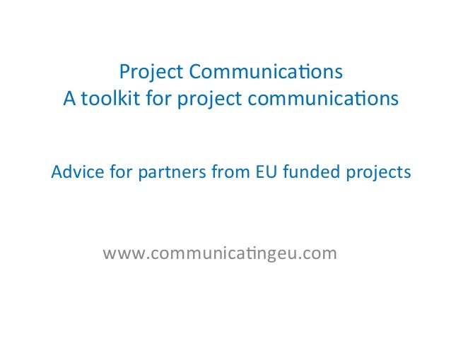 Project  Communica/ons     A  toolkit  for  project  communica/ons         Advice  for  partners ...