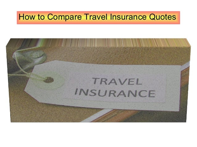 How to Compare Travel Insurance Quotes