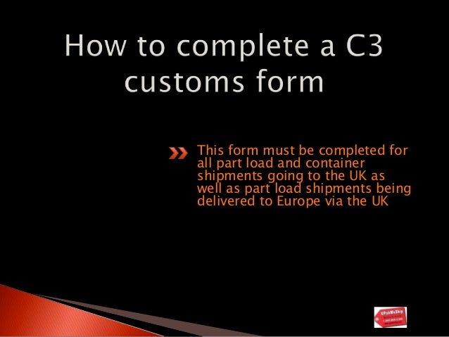 How to complete a c3 customs form when moving your shipment to europe…