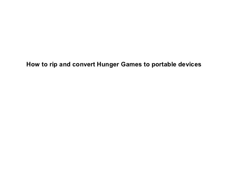How to rip and convert Hunger Games to portable devices