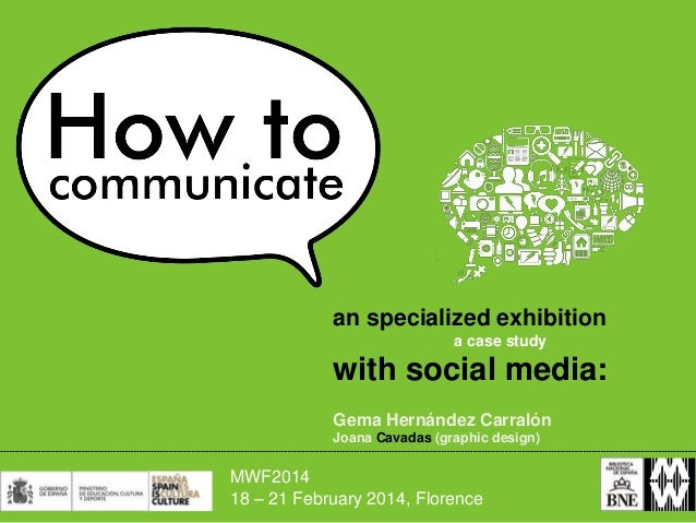 an specialized exhibition a case study  with social media: Gema Hernández Carralón Joana Cavadas (graphic design)  MWF2014...