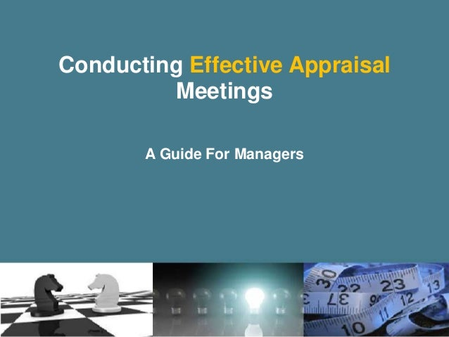 Conducting Effective Appraisal Meetings A Guide For Managers