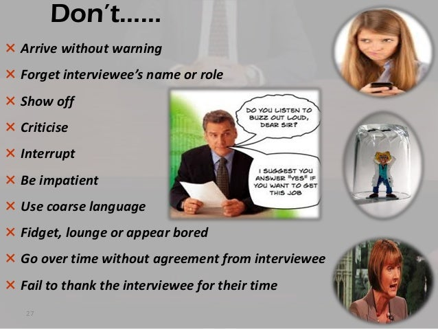 how to conduct an interview How to conduct an interview interviews have four stages that precede the writing of a story: arrangements, preparation, the actual interview and the.