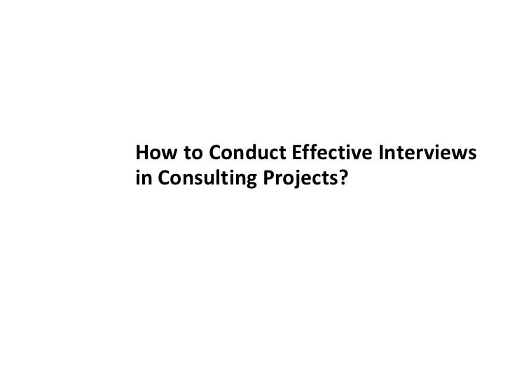 How to Conduct Effective Interviewsin Consulting Projects?