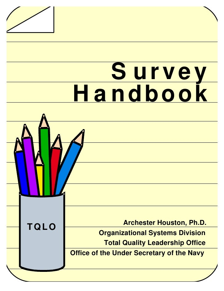 S urvey        H a ndbook                             Archester Houston, Ph.D. TQLO                 Organizational Systems...