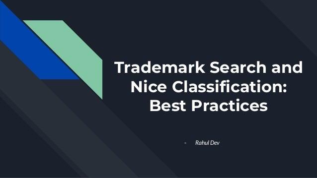 Trademark Search and Nice Classification: Best Practices - Rahul Dev