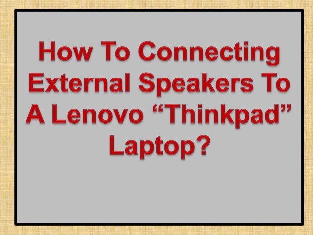 """How To Connecting External Speakers To A Lenovo """"Thinkpad"""