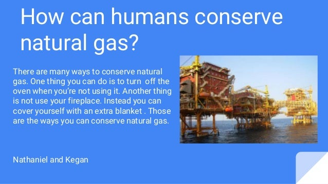 How Do I Conserve Natural Gas