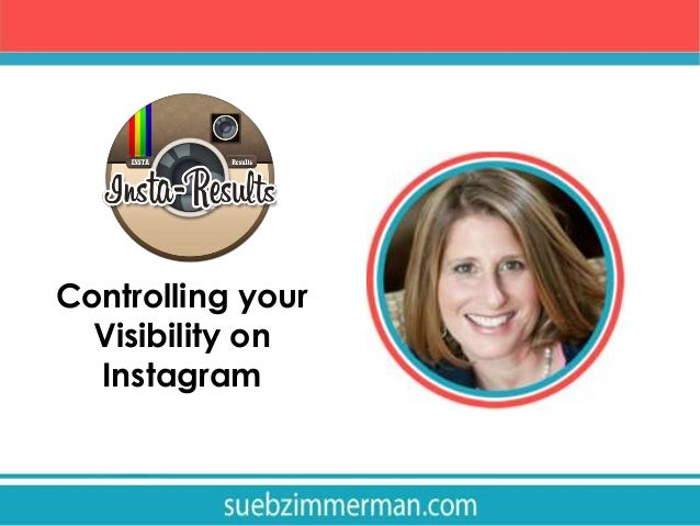Controlling your Visibility on Instagram