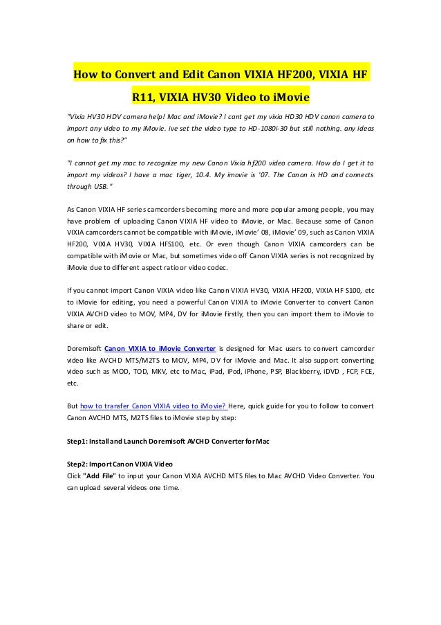 "How to Convert and Edit Canon VIXIA HF200, VIXIA HF R11, VIXIA HV30 Video to iMovie ""Vixia HV30 HDV camera help! Mac and i..."