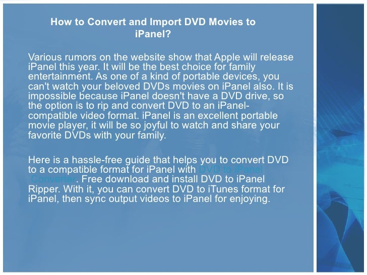 How to Convert and Import DVD Movies to                    iPanel?Various rumors on the website show that Apple will relea...