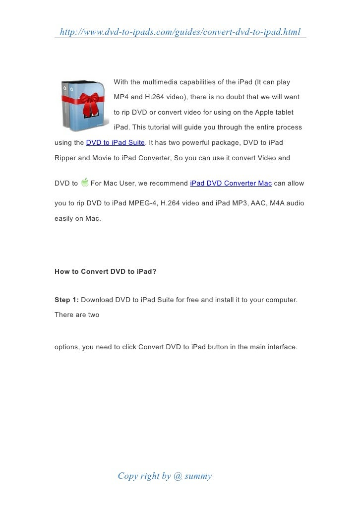 http://www.dvd-to-ipads.com/guides/convert-dvd-to-ipad.html                       With the multimedia capabilities of the ...
