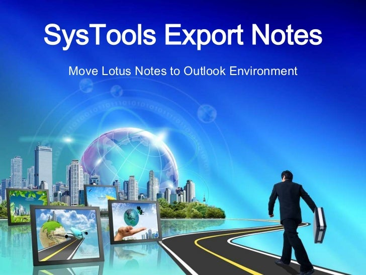 SysTools Export Notes Move Lotus Notes to Outlook Environment