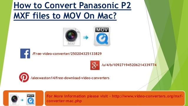 How to Convert Panasonic P2 MXF files to MOV On Mac?