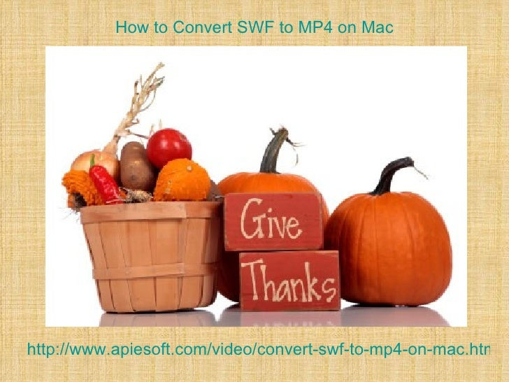 How to Convert SWF to MP4 on Machttp://www.apiesoft.com/video/convert-swf-to-mp4-on-mac.html
