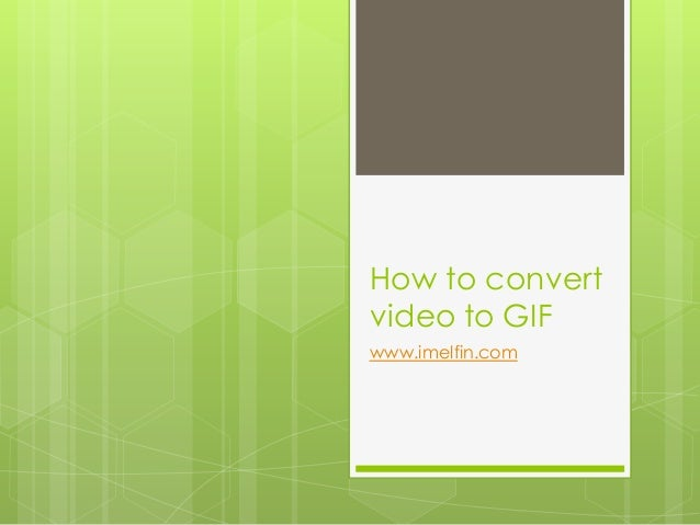How to convert video to GIF www.imelfin.com