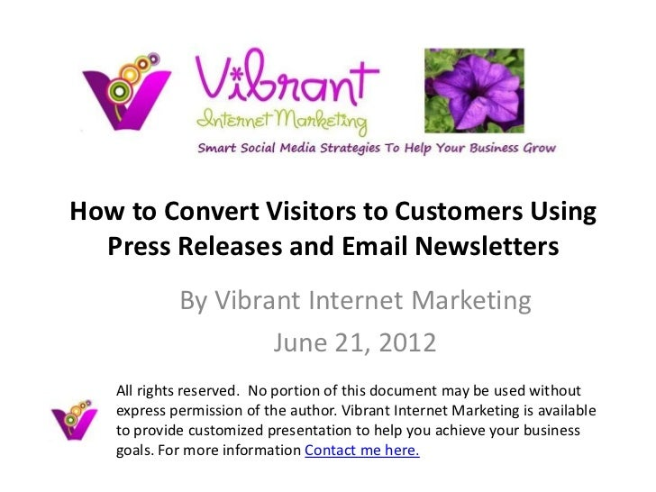 How to Convert Visitors to Customers Using  Press Releases and Email Newsletters            By Vibrant Internet Marketing ...