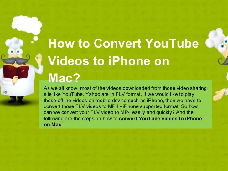 How to Convert YouTube Videos to iPhone on Mac?As we all know, most of the videos downloaded from those video sharingsite ...