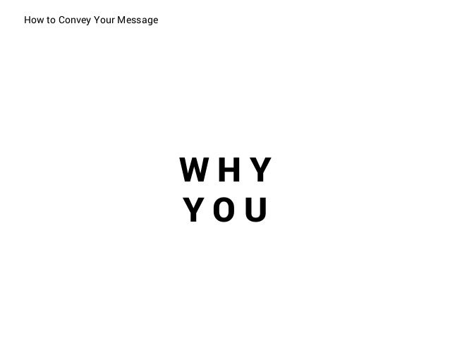 How to Convey Your Message Slide 3