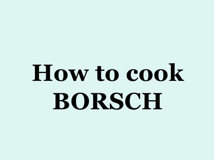 How to cook BORSCH