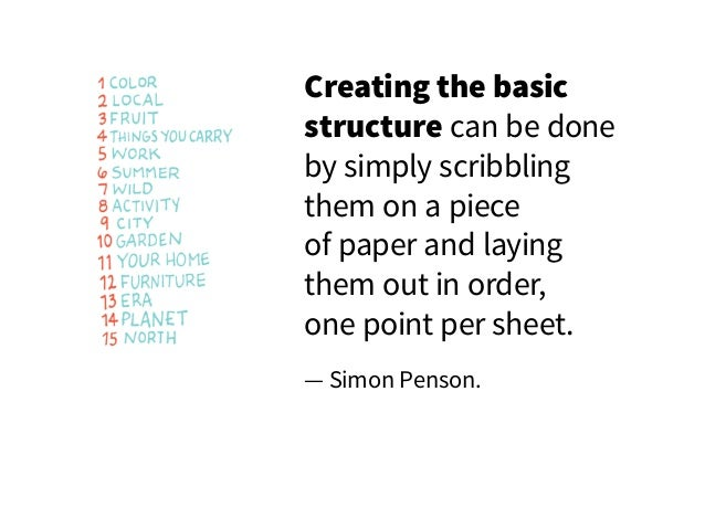 Creating the basic structure can be done by simply scribbling them on a piece of paper and laying them out in order, one p...