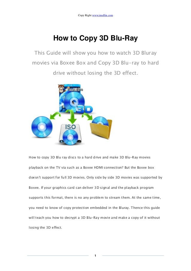 Copy Right www.imelfin.com 1 How to Copy 3D Blu-Ray This Guide will show you how to watch 3D Bluray movies via Boxee Box a...
