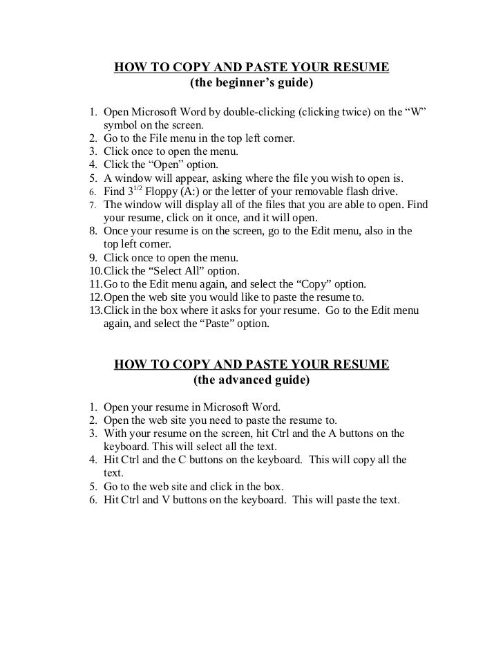 HOW TO COPY AND PASTE YOUR RESUME (the Beginneru0027s Guide) 1. Open Microsoft