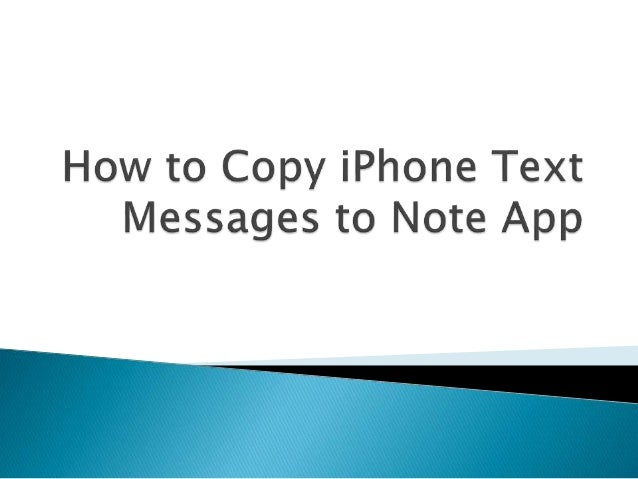 how to transfer messages to new iphone how to copy iphone text messages to note app 4769