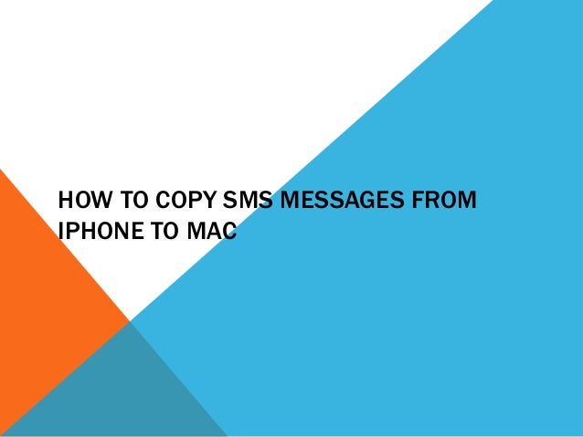 how to transfer text messages from iphone to iphone how to copy sms messages from iphone to mac 2284