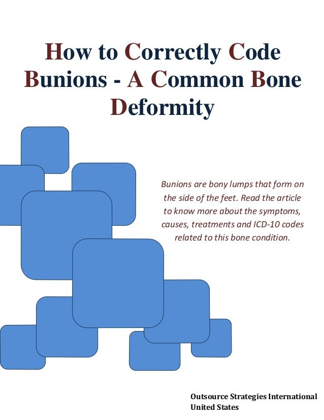 How to Correctly Code Bunions - A Common Bone Deformity Bunions are bony lumps that form on the side of the feet. Read the...