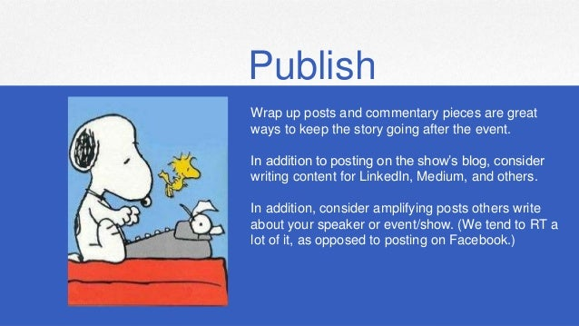 Publish Wrap up posts and commentary pieces are great ways to keep the story going after the event. In addition to posting...