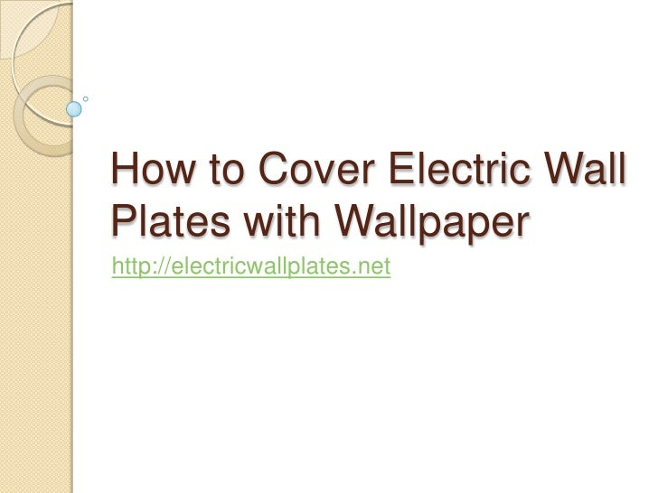 How to Cover Electrical Wall Plates with Wallpaper<br />http://electricwallplates.net<br />