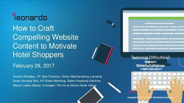 Copyright © 2017 Leonardo Worldwide Corporation Technical Difficulties? Contact Citrix GoToWebinar 1-800-263-6317 support@...