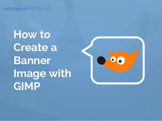 How to Create a Banner Image with Gimp
