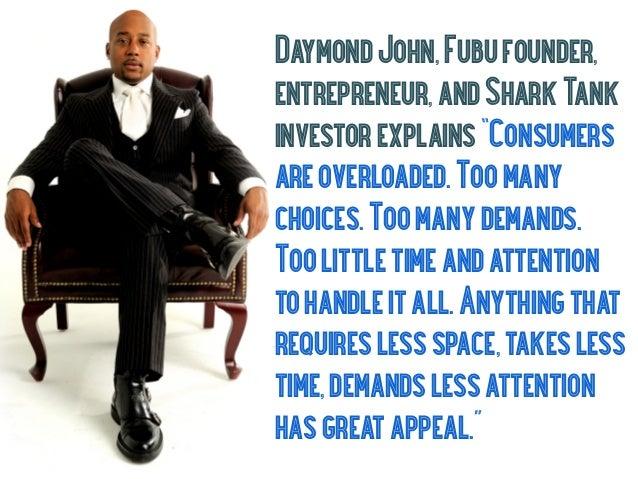 "Daymond John, Fubu founder,entrepreneur, and Shark Tankinvestor explains ""Consumersare overloaded. Too manychoices. Too ma..."