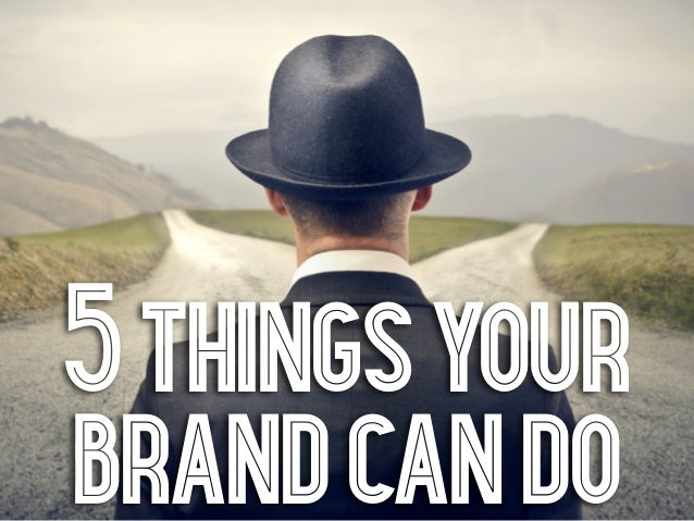 5 things yourbrand can do