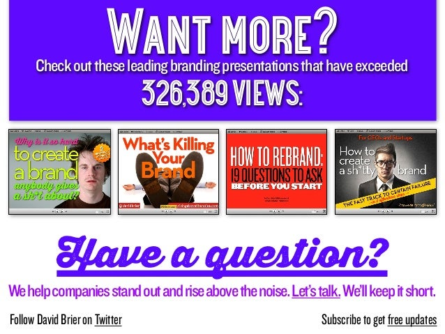 Want more?      Check out these leading branding presentations that have exceeded                                326,389 V...
