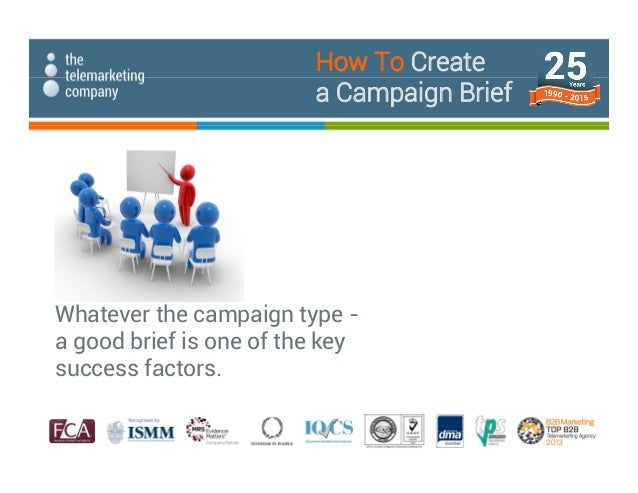 Whatever the campaign type - a good brief is one of the key success factors. How To Create a Campaign Brief