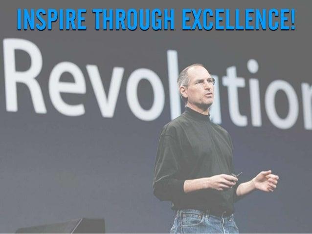 INSPIRE THROUGH EXCELLENCE!