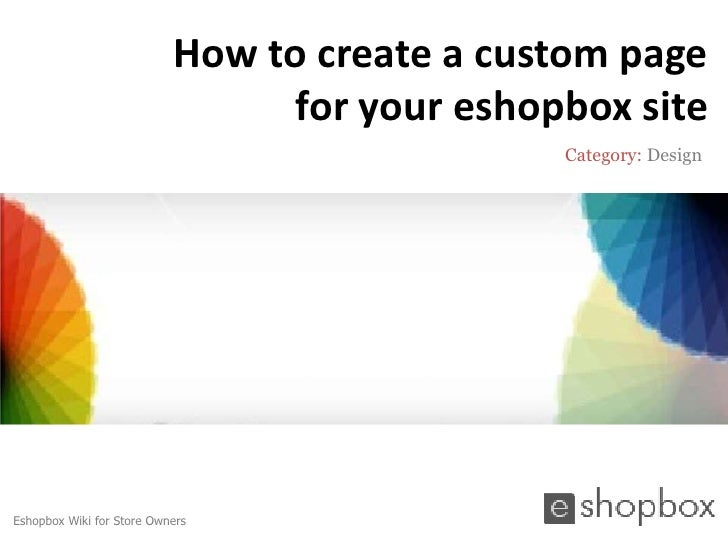 How to create a custom page                                 for your eshopbox site                                        ...