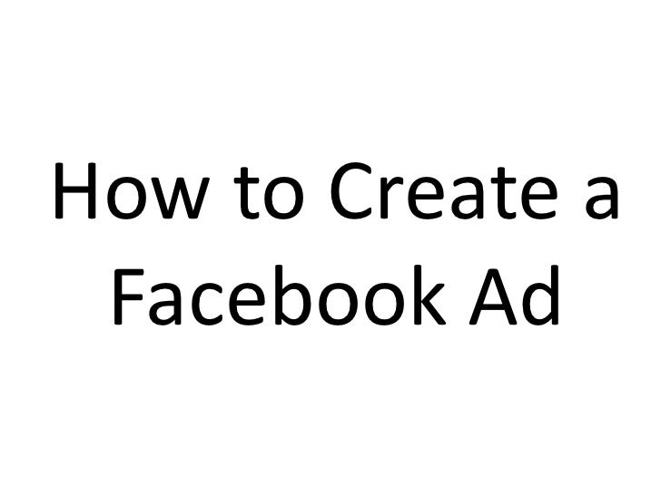 How to Create a Facebook Ad<br />